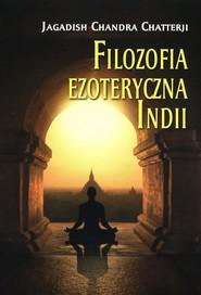 okładka Filozofia ezoteryczna Indii, Książka | Jagadish Chandra Chatterji