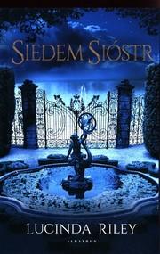 okładka Siedem Sióstr Siedem Sióstr Tom 1, Książka | Lucinda Riley