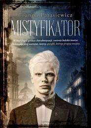 okładka Mistyfikator, Książka | Joanna Parasiewicz