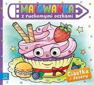 okładka Malowanka z ruchomymi oczkami Ciastka i desery, Książka |