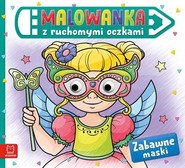 okładka Malowanka z ruchomymi oczkami Zabawne maski, Książka |