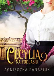 okładka Na Podlasiu Cecylia, Książka   Agnieszka Panasiuk