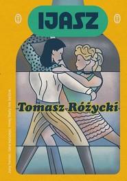 okładka Ijasz, Książka | Tomasz  Różycki