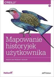 okładka Mapowanie historyjek użytkownika. Przepis na produkt idealny, Książka | Patton Jeff