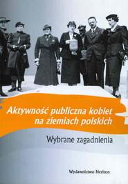okładka Aktywność publiczna kobiet na ziemiach polskich, Książka |