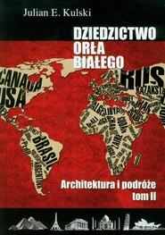 okładka Dziedzictwo Orła Białego t.2, Książka | Julian E. Kulski