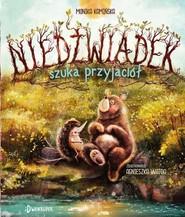 okładka Niedźwiadek szuka przyjaciół Tom 1, Książka | Kamińska Monika