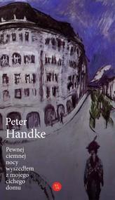 okładka Pewnej ciemnej nocy wyszedłem z mojego cichego domu, Książka | Handke Peter