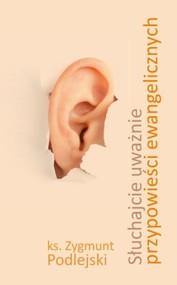 okładka Słuchajcie uważnie przypowieści ewangelicznych, Książka | Leszek  Poleszak