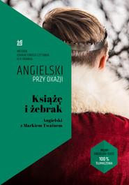 okładka Książę i żebrak. Angielski z Markiem Twainem, Ebook | Mark Twain, Ilya Frank