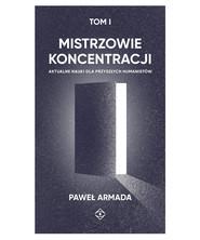 okładka Mistrzowie koncentracji, Ebook | dr Paweł Armada