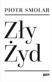 okładka Zły Żyd, Książka | Piotr Smolar