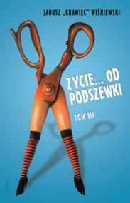 """okładka Życie od podszewki. Tom 3, Ebook   Janusz """"Krawiec"""" Wiśniewski"""