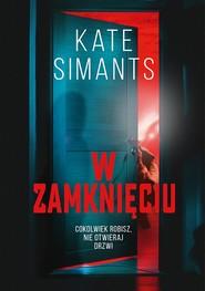okładka W zamknięciu, Ebook | Kate Simants