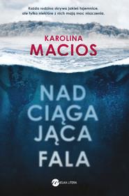 okładka Nadciągająca fala, Ebook | Karolina Macios