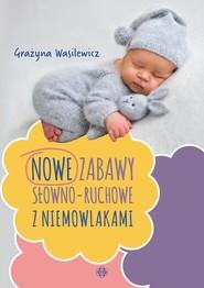 okładka Nowe zabawy słowno-ruchowe z niemowlakami, Książka | Wasilewicz Grażyna