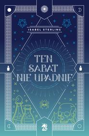 okładka Ten sabat nie upadnie, Ebook | Sterling Isabel