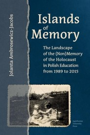 okładka Islands of Memory The Landscape of the (Non)Memory of the Holocaust in Polish Education between 1989-2015, Książka | Ambrosewicz-Jacobs Jolanta