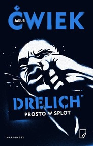 okładka Drelich Prosto w splot, Książka | Jakub Ćwiek