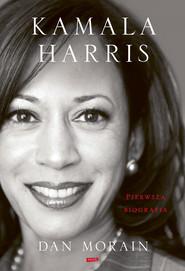 okładka Kamala Harris. Pierwsza biografia, Ebook | Dan Morain