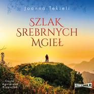 okładka Szlak Srebrnych Mgieł, Audiobook | Joanna Tekieli