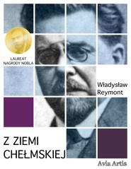 okładka Z ziemi chełmskiej, Ebook | Władysław Reymont