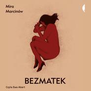 okładka Bezmatek, Audiobook | Mira Marcinów
