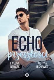 okładka Echo przeszłości. , Ebook | Lesniewicz Justyna, Ewelina Nawara
