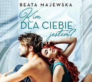 okładka Kim dla ciebie jestem?, Audiobook | Beata Majewska