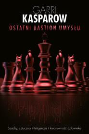 okładka Ostatni bastion umysłu, Ebook | Garri  Kasparow