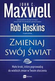 okładka Zmieniaj swój świat, Ebook | John C. Maxwell, Rob Hoskins