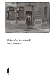 okładka Praski elementarz, Ebook | Aleksander Kaczorowski