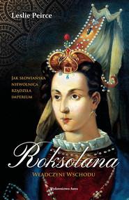 okładka Roksolana. Władczyni Wschodu, Ebook | Peirce Leslie
