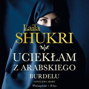 okładka Uciekłam z arabskiego burdelu, Audiobook | Laila Shukri