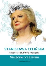 okładka Stanisława Celińska. Niejedno przeszłam, Ebook | Karolina Prewęcka