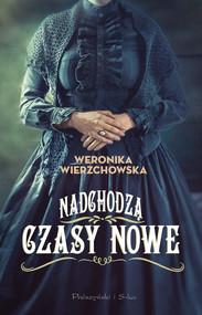 okładka Nadchodzą czasy nowe, Ebook | Weronika Wierzchowska