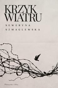 okładka Krzyk wiatru, Ebook | Seweryna Szmaglewska