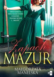 okładka Zapach Mazur, Książka | Manelska Małgorzata