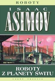 okładka Roboty 4 Roboty z planety świtu, Książka | Isaac Asimov