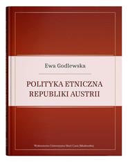 okładka Polityka etniczna Republiki Austrii, Książka | Ewa  Godlewska