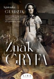okładka Znak Gryfa, Książka | Agnieszka Gładzik
