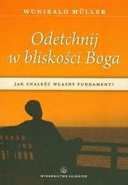 okładka Odetchnij w bliskości Boga Jak znaleźć własny fundament?, Książka | Wunibald Müller
