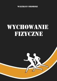 okładka Wychowanie fizyczne, Książka | Sikorski Walerian