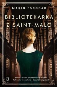 okładka Bibliotekarka z Saint-Malo, Książka | Escobar Mario