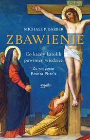 okładka Zbawienie Co każdy katolik powinien wiedzieć, Książka | Barber Michael