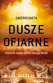 okładka Dusze ofiarne Historie dusz, które ratują świat, Książka | Saverio Gaeta