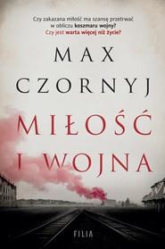 okładka Miłość i wojna, Książka   Max Czornyj