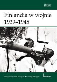 okładka Finlandia w wojnie 1939-1945, Książka   Philip Jowett, Brent Snodgrass