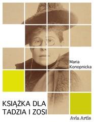 okładka Książka dla Tadzia i Zosi, Ebook | Maria Konopnicka