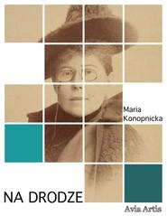 okładka Na drodze, Ebook | Maria Konopnicka